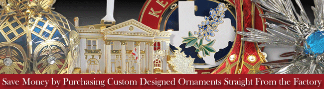 Save Money by Purchasing Custom Designed Ornaments Straight From the Factory